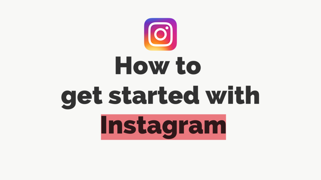 Digital Marketing - How to get started with Instagram